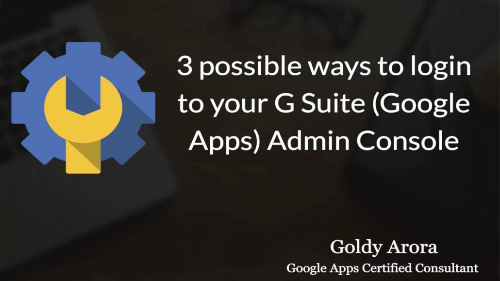 Learn how to login to G Suite Admin Console