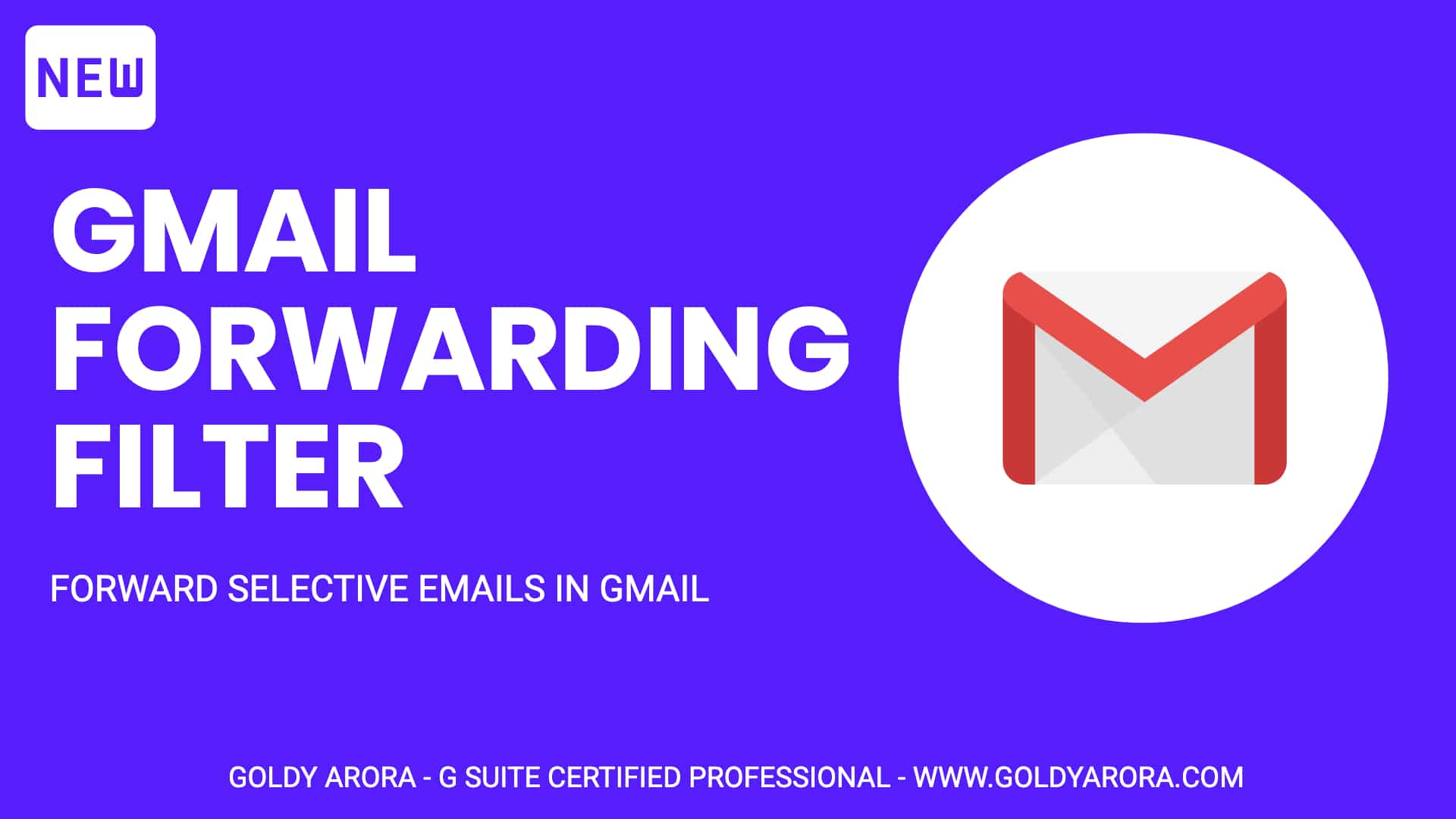 Gmail Forwarding Filter - Forward selective emails in Gmail