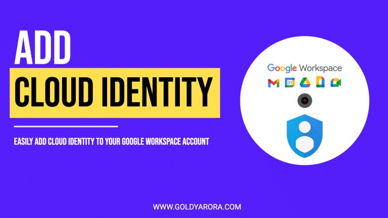 Add Cloud Identity to Google Workspace